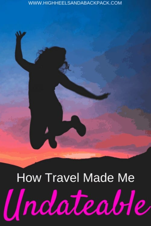 Travel made me undateable